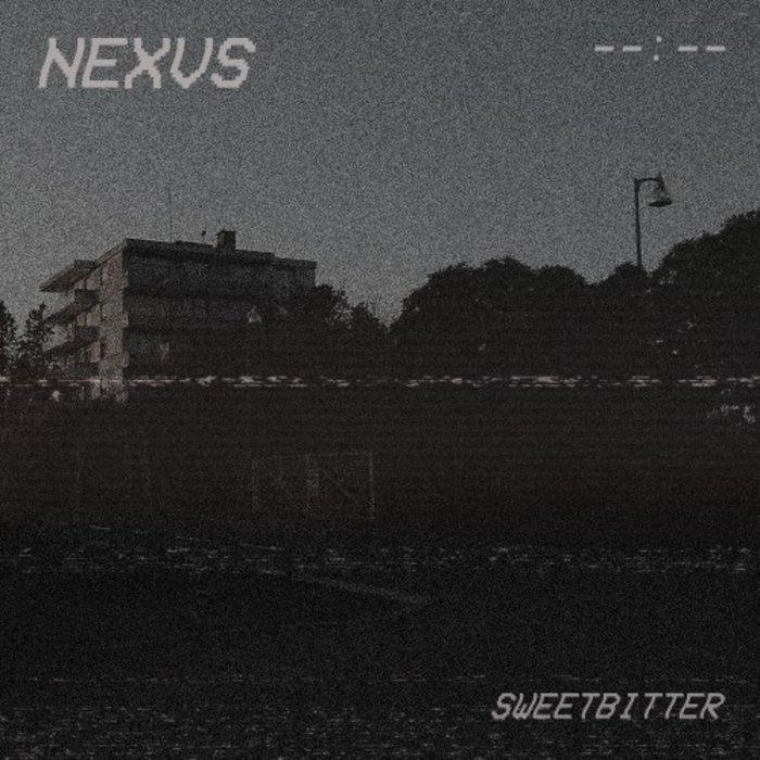 NEXVS - Sweetbitter