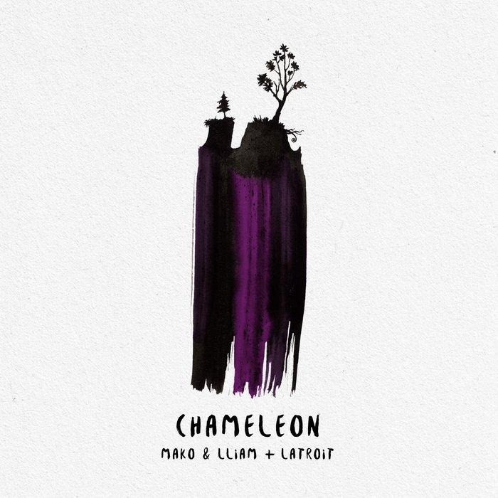 MAKO X LLIAM TAYLOR X LATROIT - Chameleon