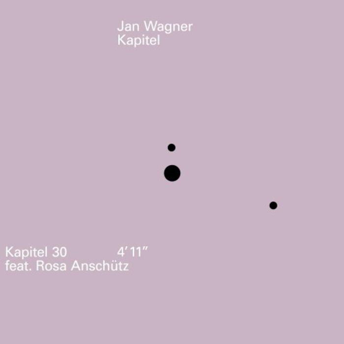 JAN WAGNER feat ROSA ANSCHUTZ - Kapitel 30