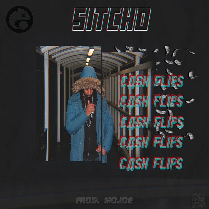 SITCHO/MOJOE - Cash Flips (Prod. By MoJoe)