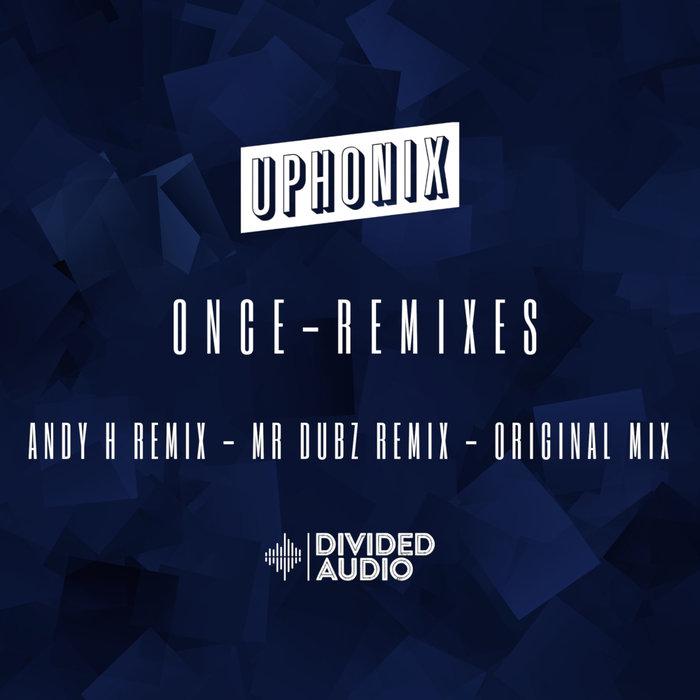UPHONIX - Once: Remixes