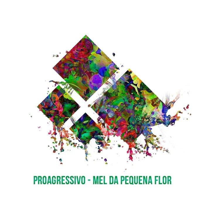 PROAGRESSIVO - Mel Da Pequena Flor