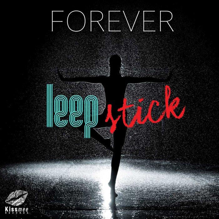 LEEPSTICK - Forever