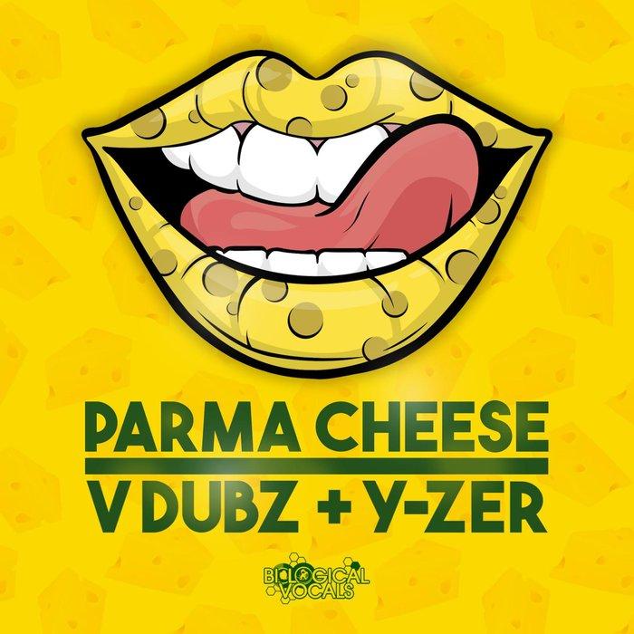 V DUBZ & Y-ZER - Parma Cheese
