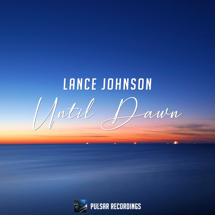 LANCE JOHNSON - Until Dawn
