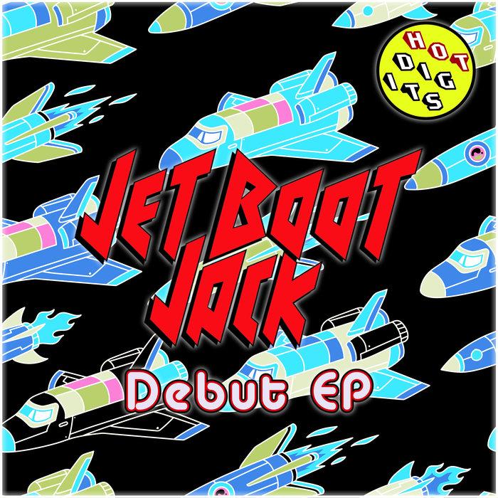 JET BOOT JACK - Debut EP