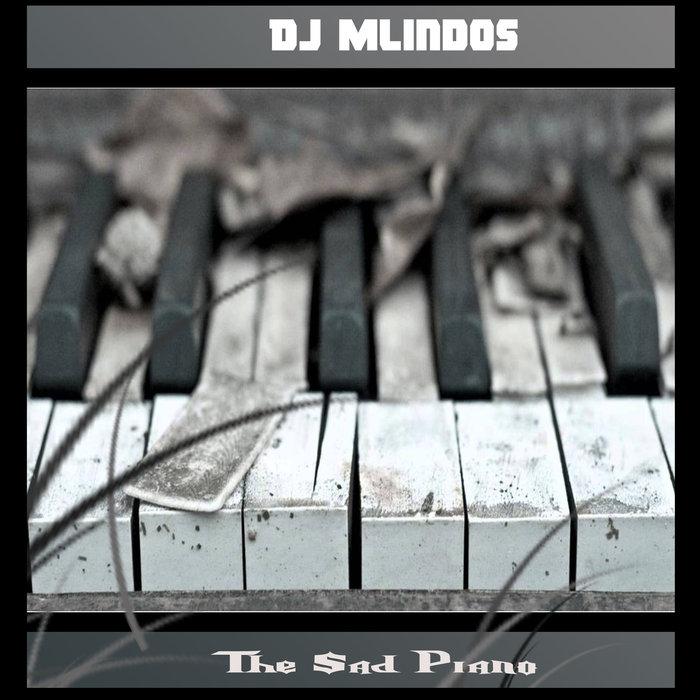 DJ MLINDOS - The Sad Piano