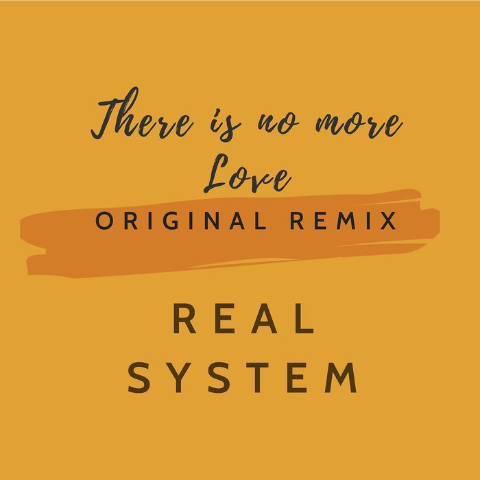 REAL SYSTEM - There Is No More Love (Original 1996 Remixes)