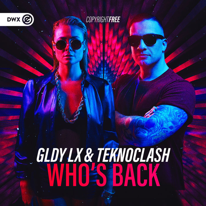 GLDY LX/TEKNOCLASH - Who's Back (Extended Mix)