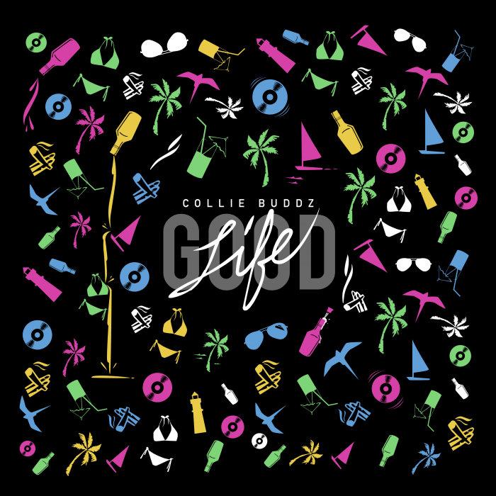 COLLIE BUDDZ - Good Life (Explicit)