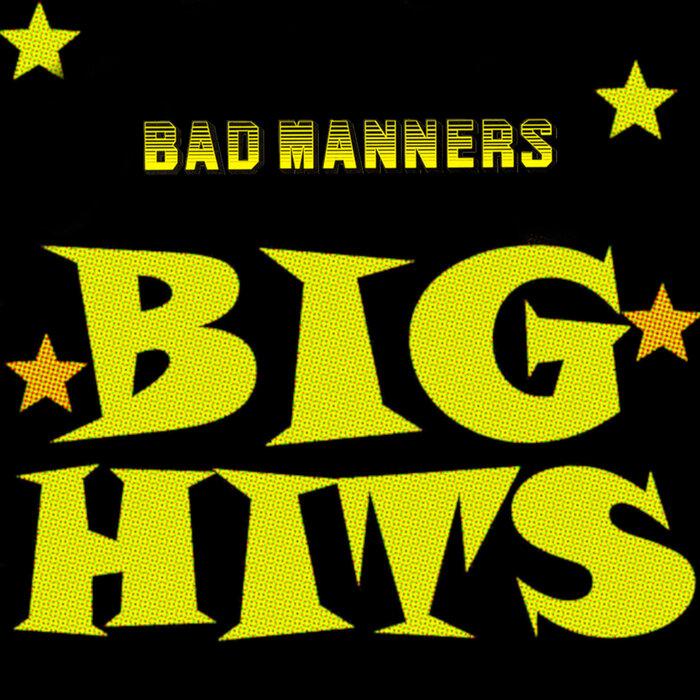 BAD MANNERS - Big Hits