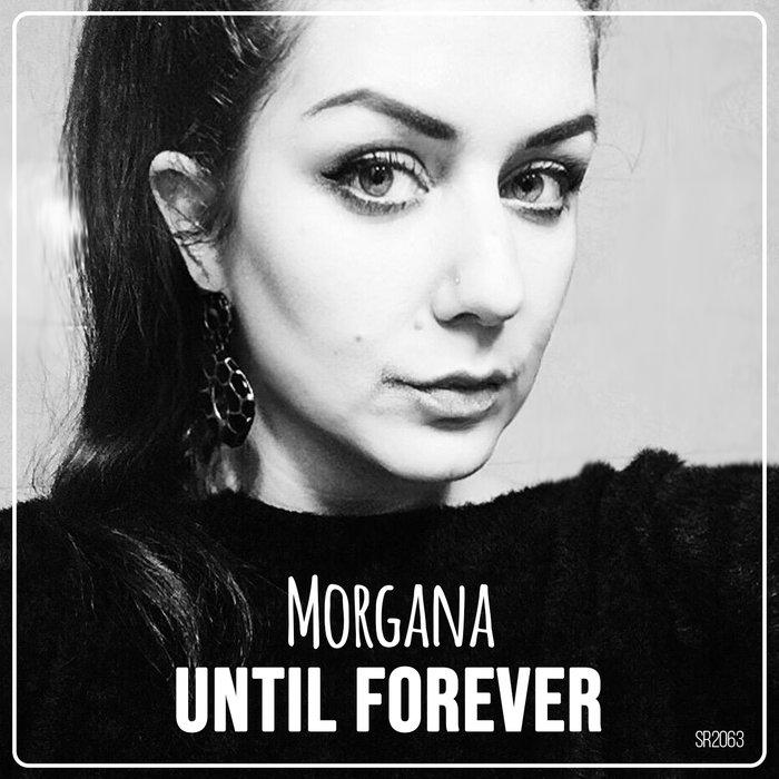MORGANA - Until Forever