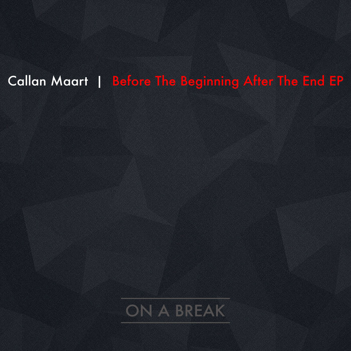 CALLAN MAART - Before The Beginning After The End