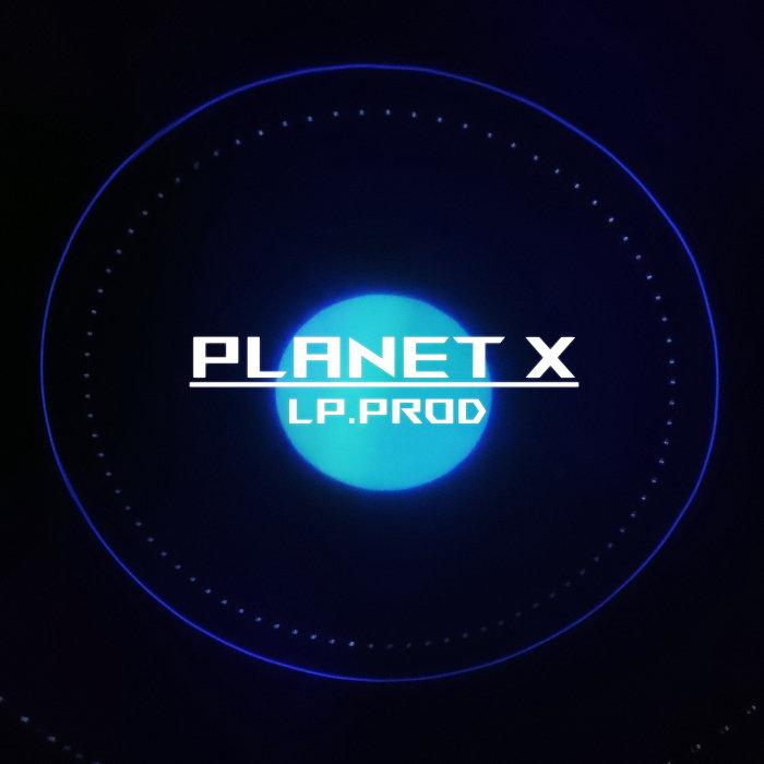 LP PROD - Planet X