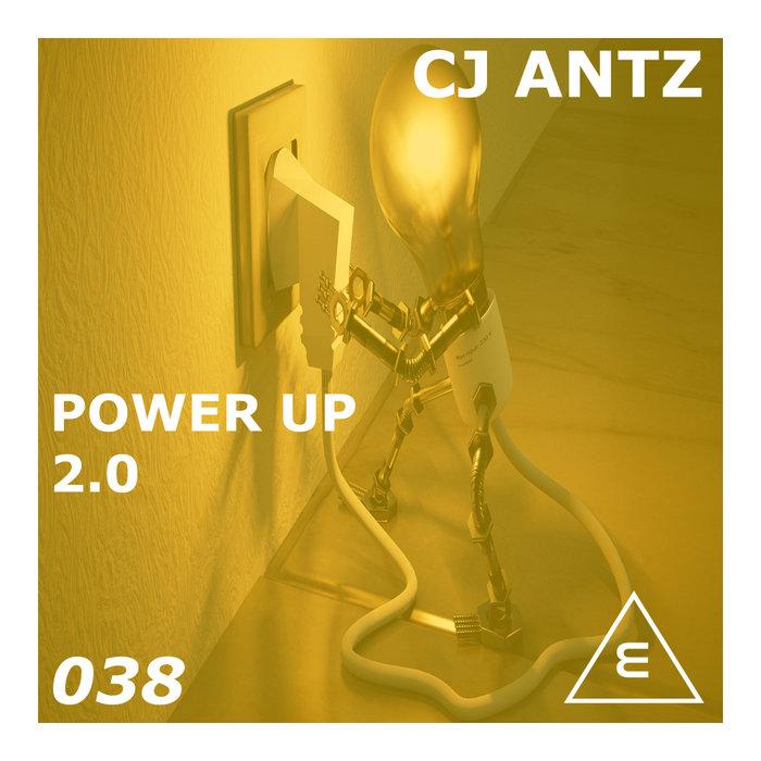 CJ Antz - Power Up 2.0