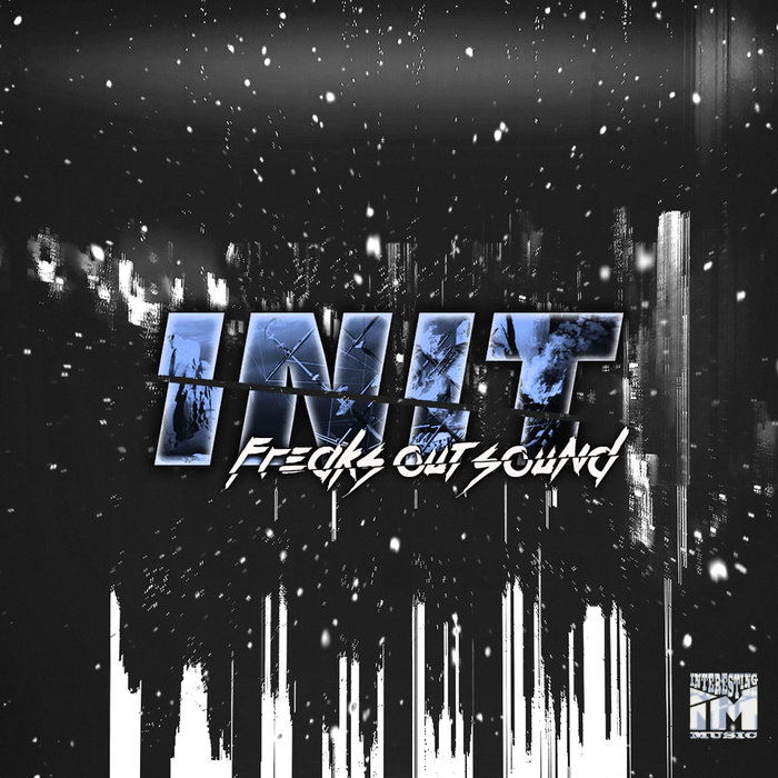 FREAKS OUT SOUND - Init