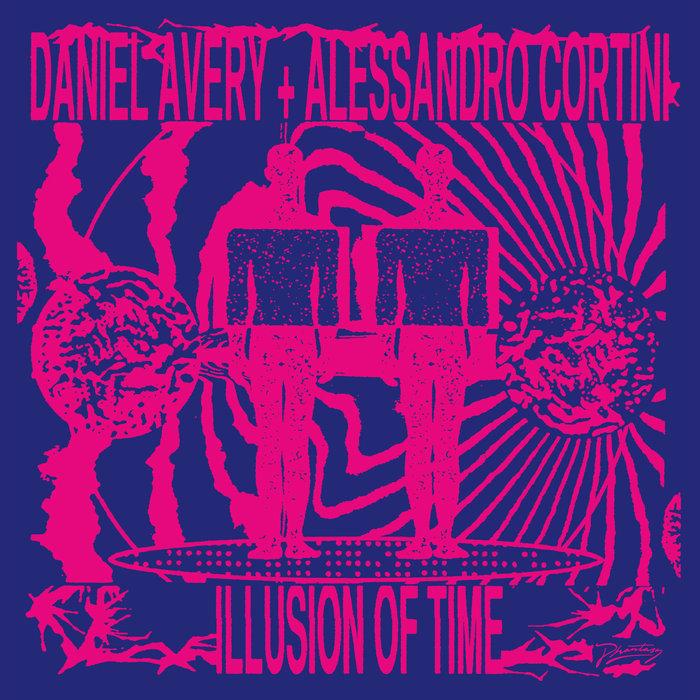 DANIEL AVERY/ALESSANDRO CORTINI - Illusion Of Time