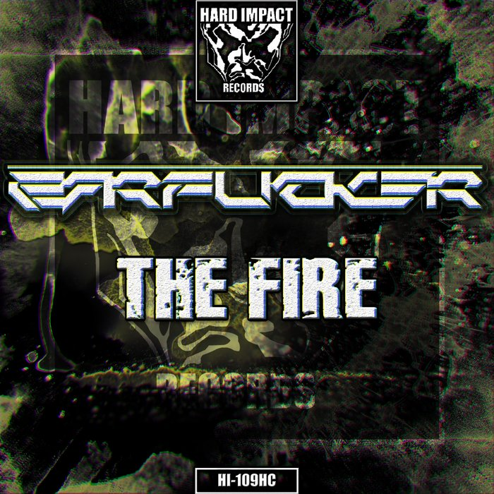 THE EARFUCKER - The Fire