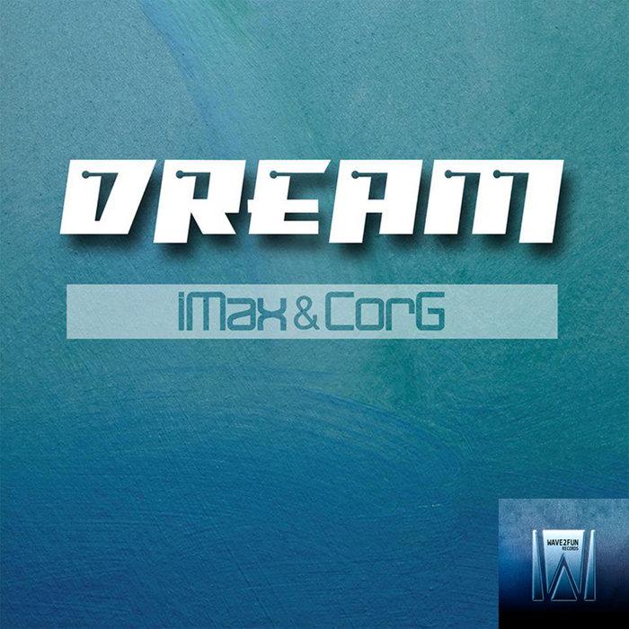 IMAX/CORG - Dream