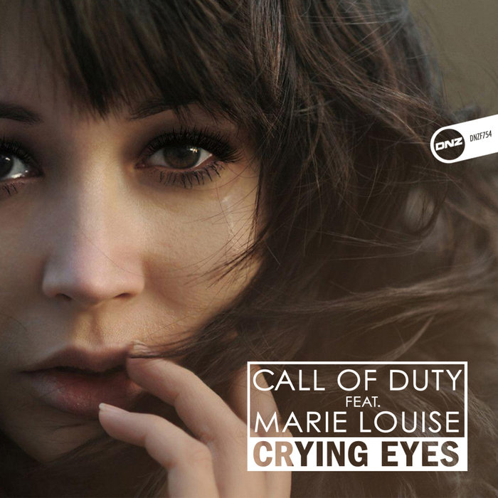 CALL OF DUTY feat MARIE LOUISE - Crying Eyes