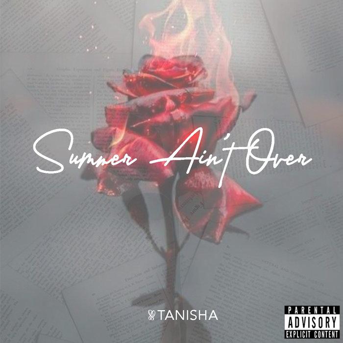 TANISHA - Summer Ain't Over (Explicit)