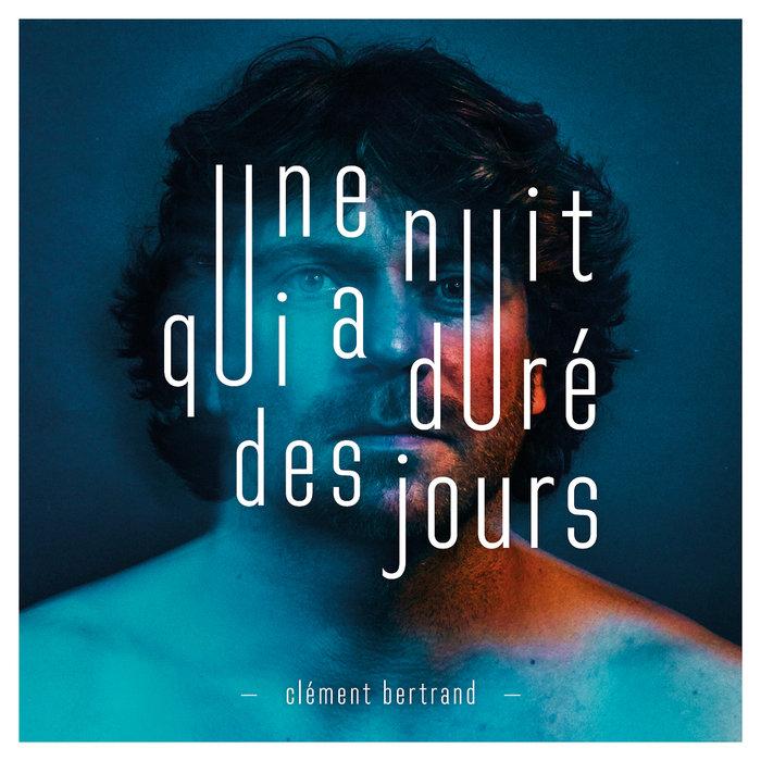 CLEMENT BERTRAND - Une Nuit Qui A Dure Des Jours