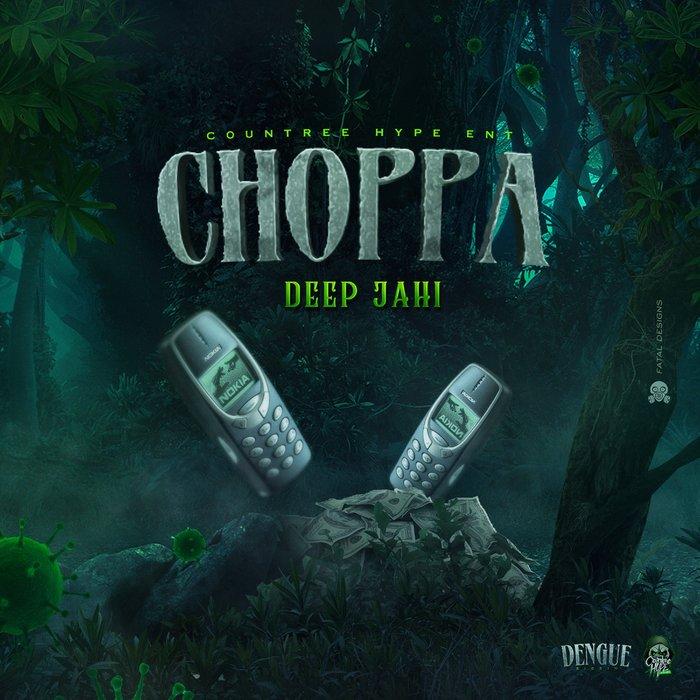 DEEP JAHI - Choppa Choppa