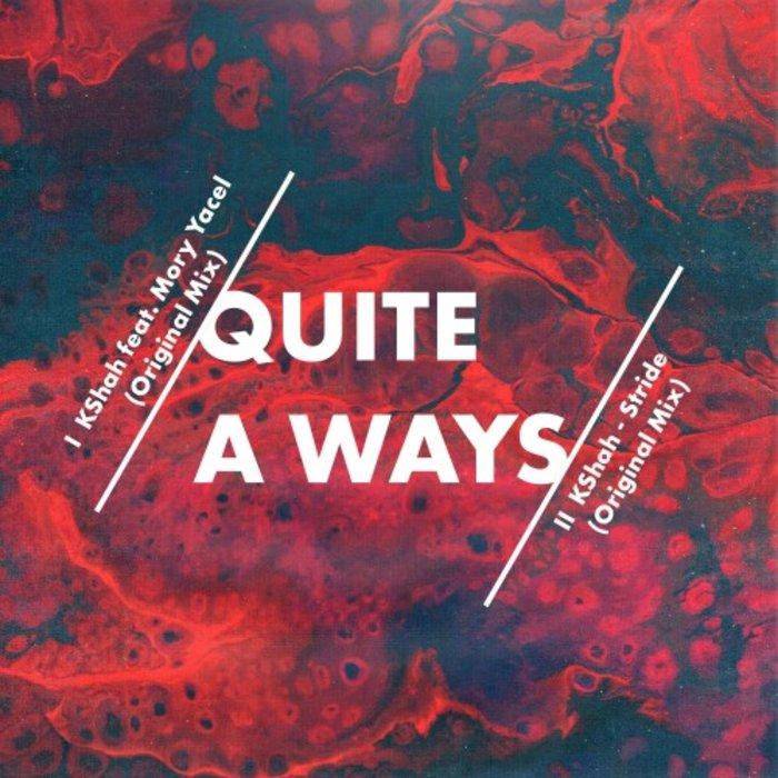 KSHAH feat MORY YACEL - Quite A Ways