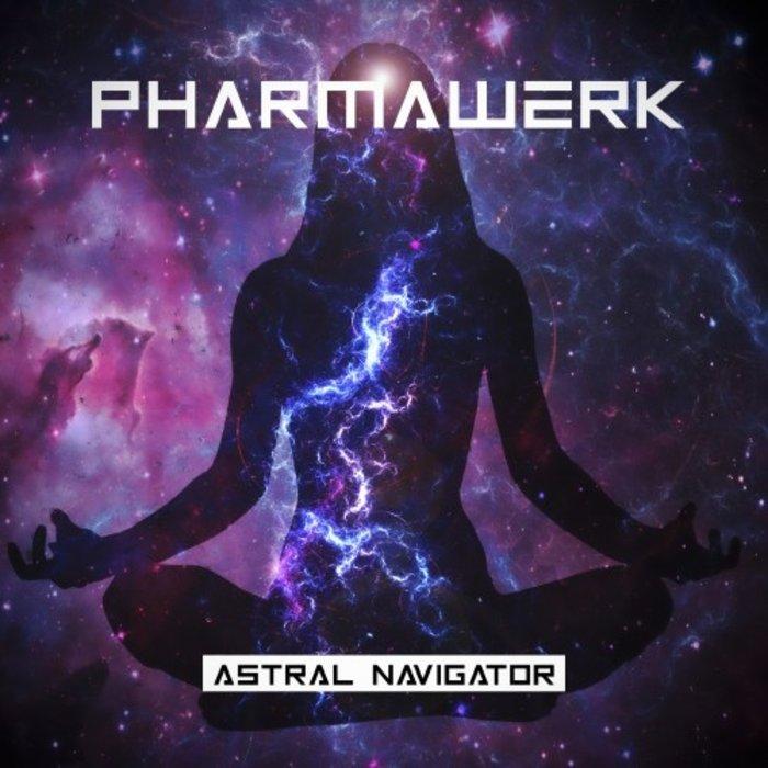 PHARMAWERK - Astral Navigator