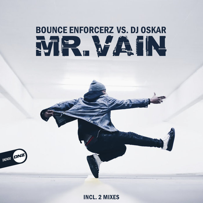 BOUNCE ENFORCERZ vs DJ OSKAR - Mr. Vain