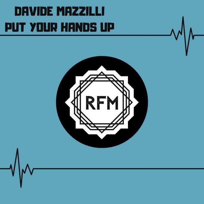 DAVIDE MAZZILLI - Put Your Hands Up