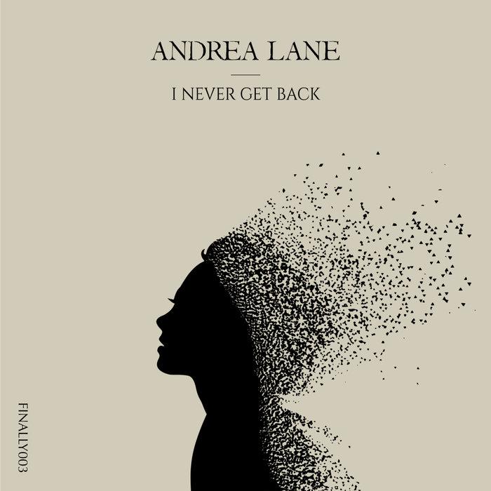 ANDREA LANE - I Never Get Back