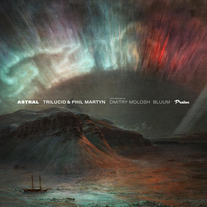 TRILUCID/PHIL MARTYN - Astral