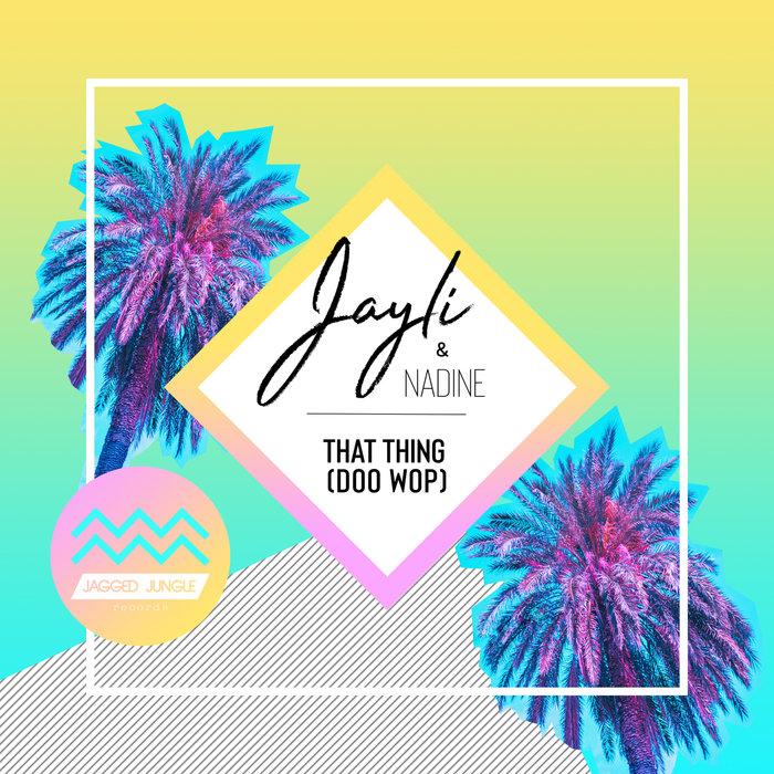 JAYLI - That Thing (Doo Wop)