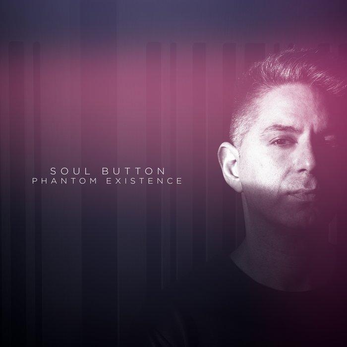 SOUL BUTTON - Phantom Existence