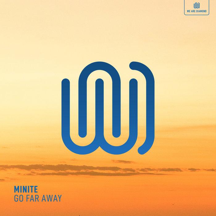 MINITE - Go Far Away