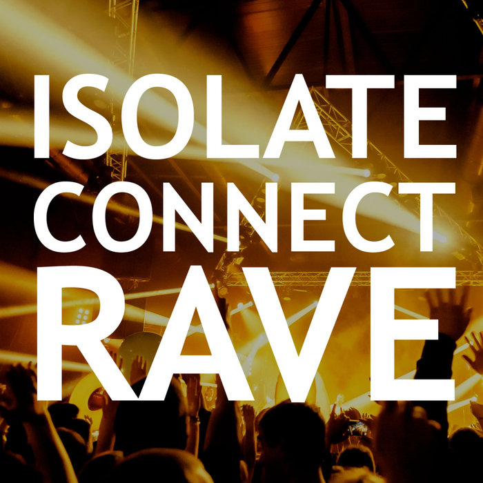 VARIOUS - Isolate Connect Rave