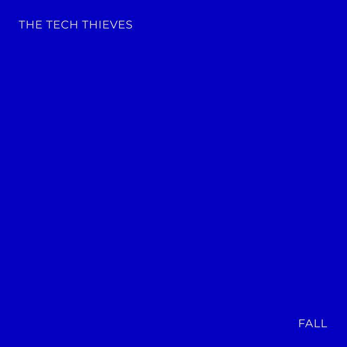 THE TECH THIEVES - Fall