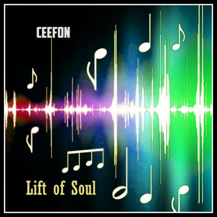 CEEFON - Lift Of Soul