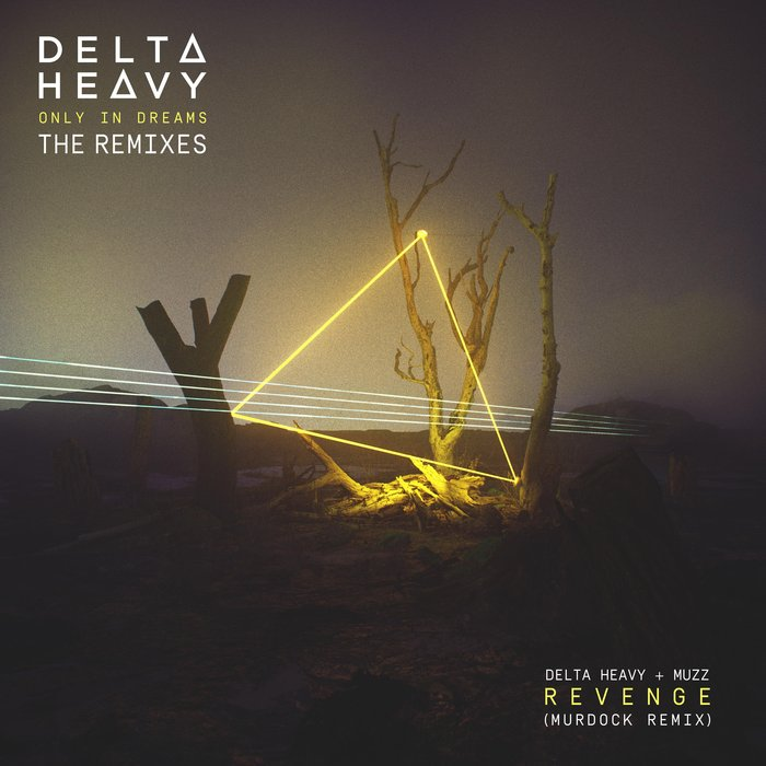 DELTA HEAVY/MUZZ - Revenge (Murdock Remix)