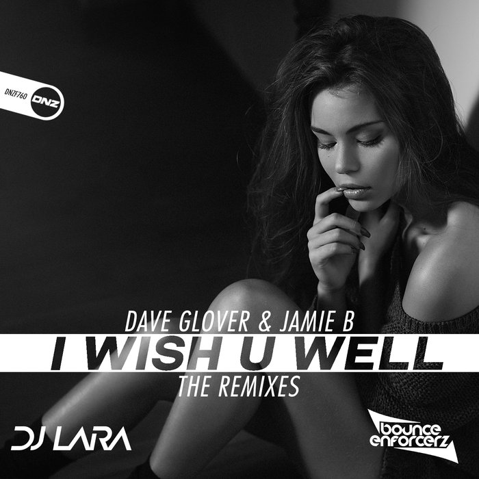 DAVE GLOVER & JAMIE B - I Wish U Well (The Remixes)