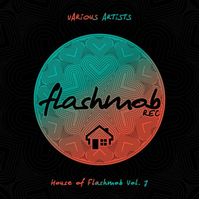 LANFREE/ANGEL HERED/PAKO RAMIREZ/KNOBER/JAIME SOEIRO/INFAMOUZ - House Of Flashmob Vol 7