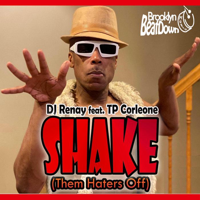 DJ RENAY/TP CORLEONE - Shake (Them Haters Off)