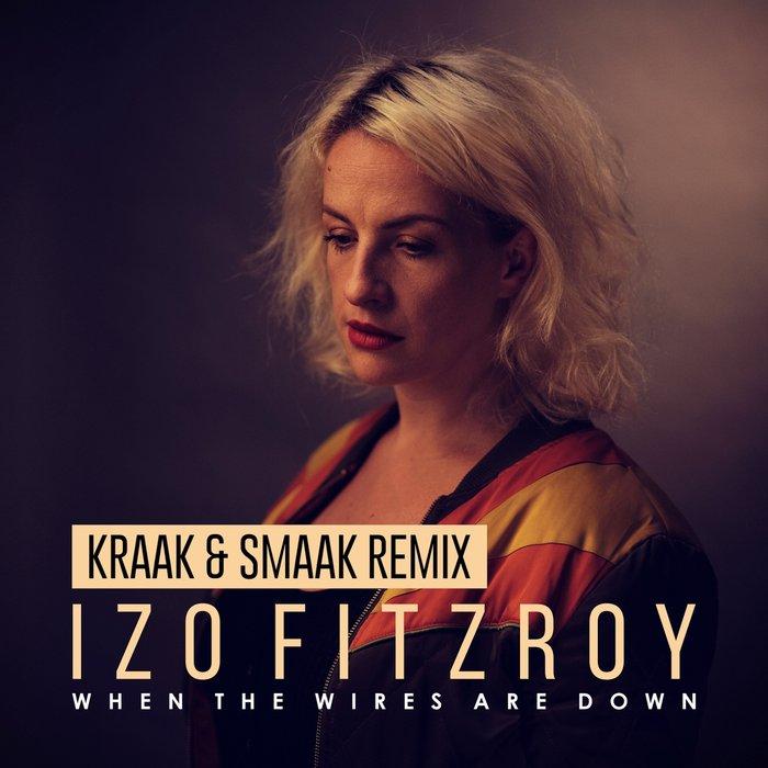 IZO FITZROY - When The Wires Are Down