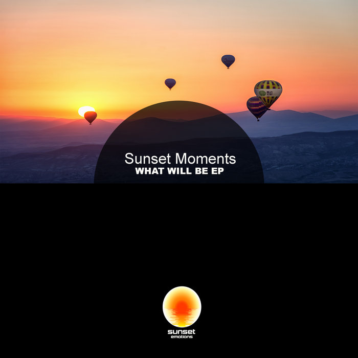 SUNSET MOMENTS - What Will Be
