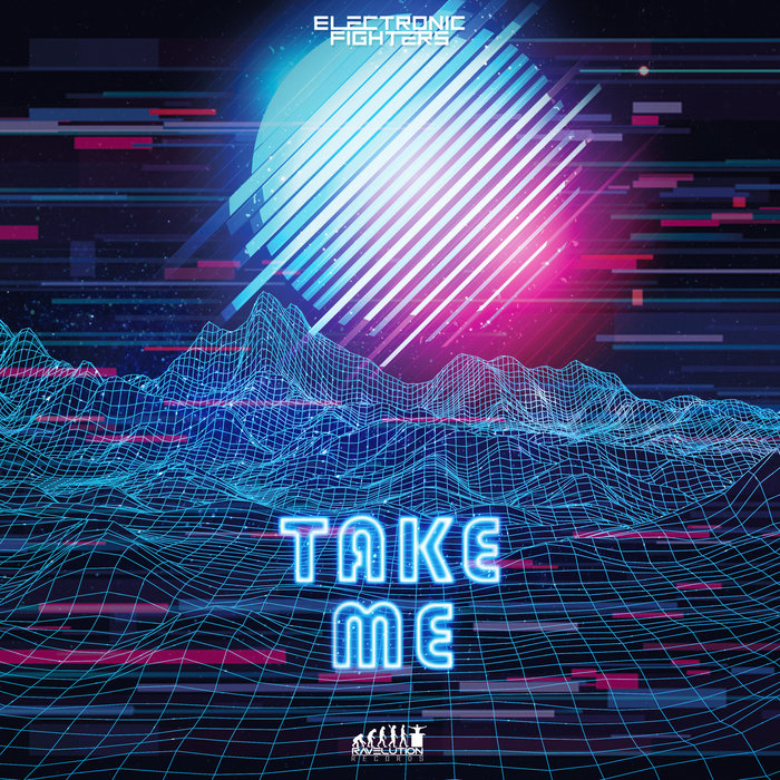 ELECTRONIC FIGHTERS - Take Me