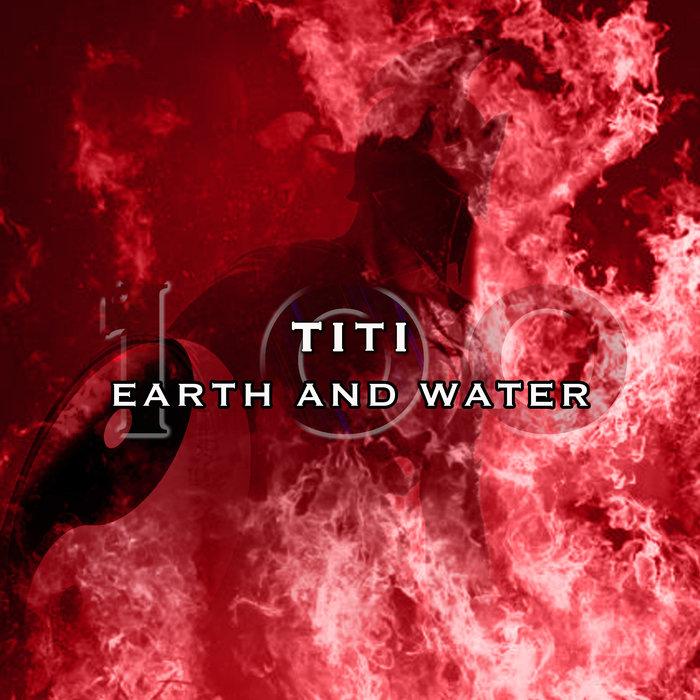 TITI - Earth And Water