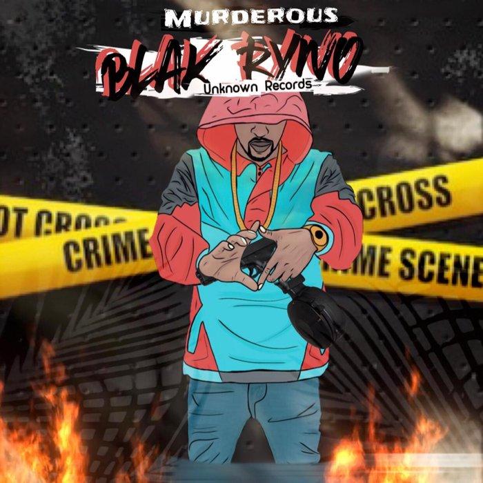 BLAK RYNO - Murderous
