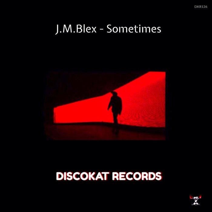 J.M.BLEX - Sometimes