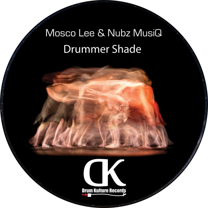MOSCO LEE & NUBZ MUSIQ - Drummer Shade